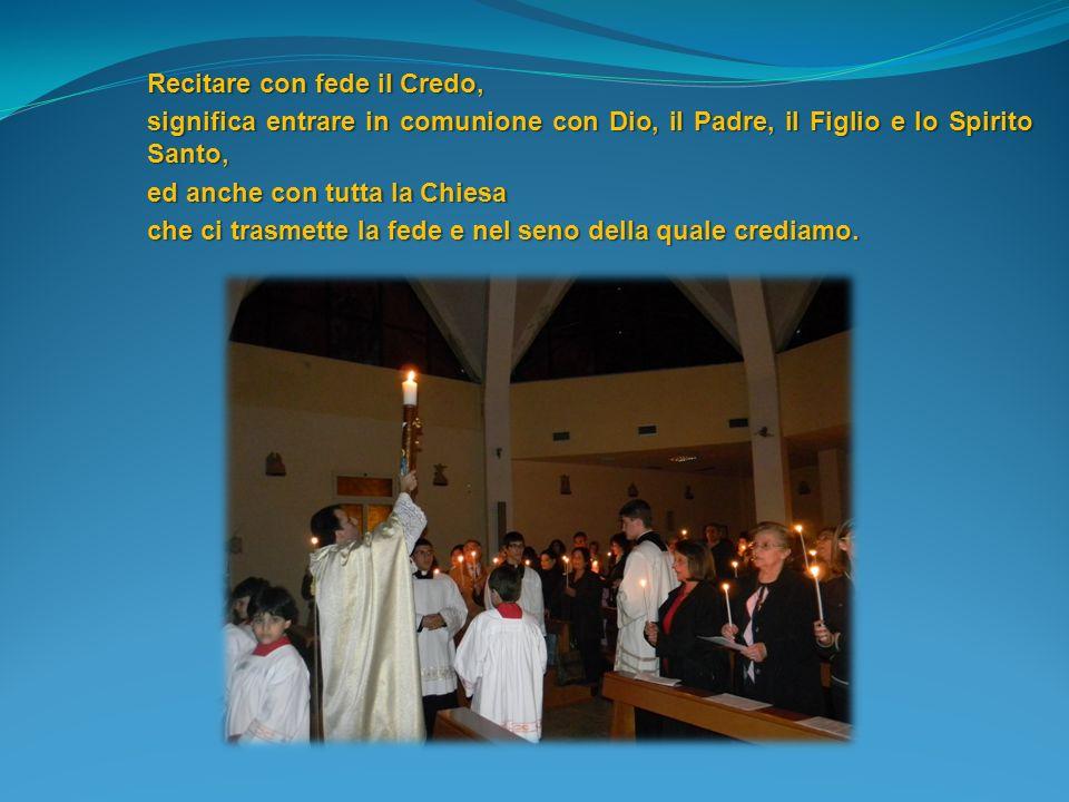 Recitare con fede il Credo,