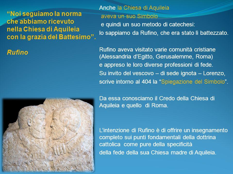 nella Chiesa di Aquileia con la grazia del Battesimo . Rufino
