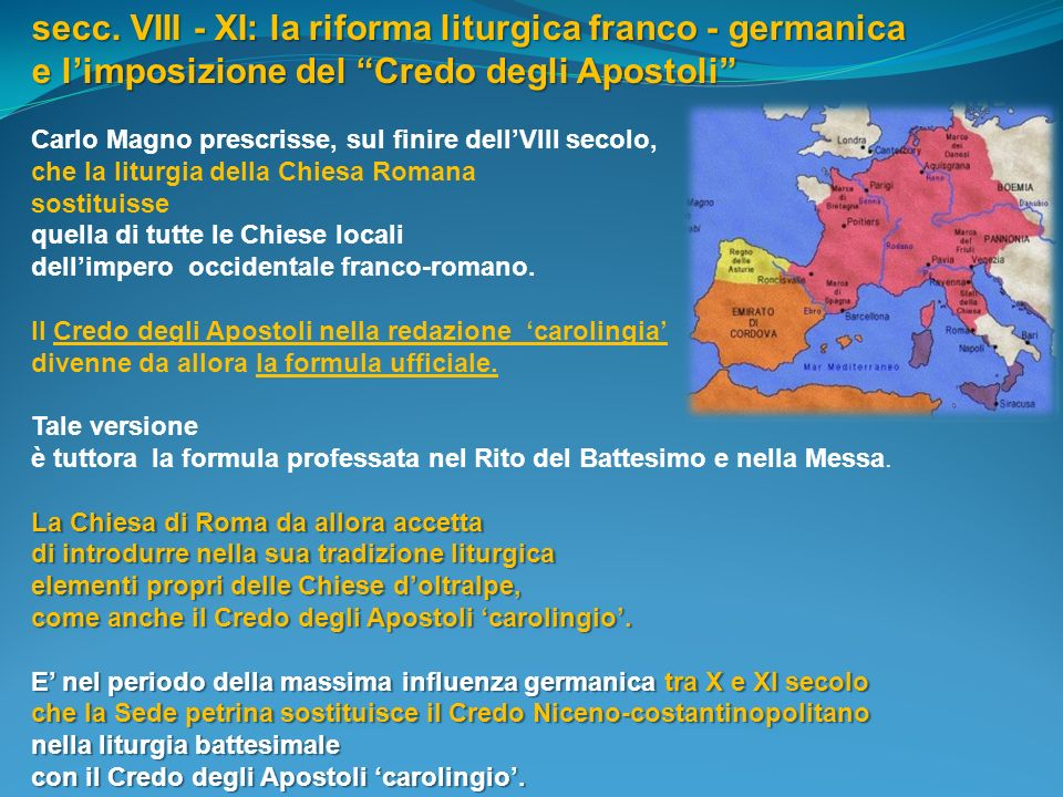 secc. VIII - XI: la riforma liturgica franco - germanica