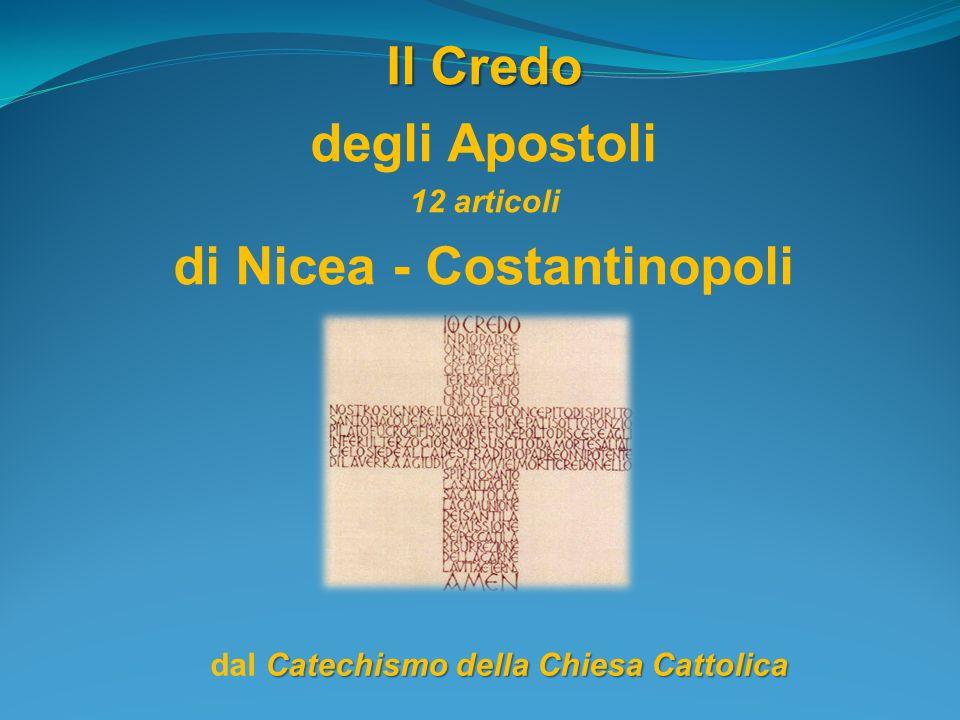 Il Credo degli Apostoli 12 articoli di Nicea - Costantinopoli
