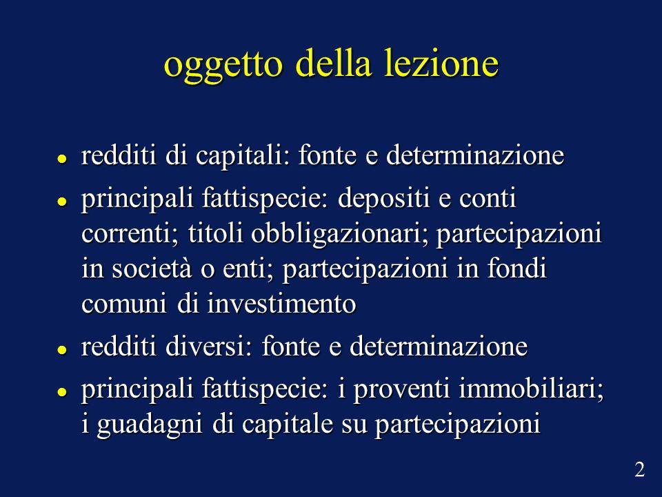 oggetto della lezione redditi di capitali: fonte e determinazione