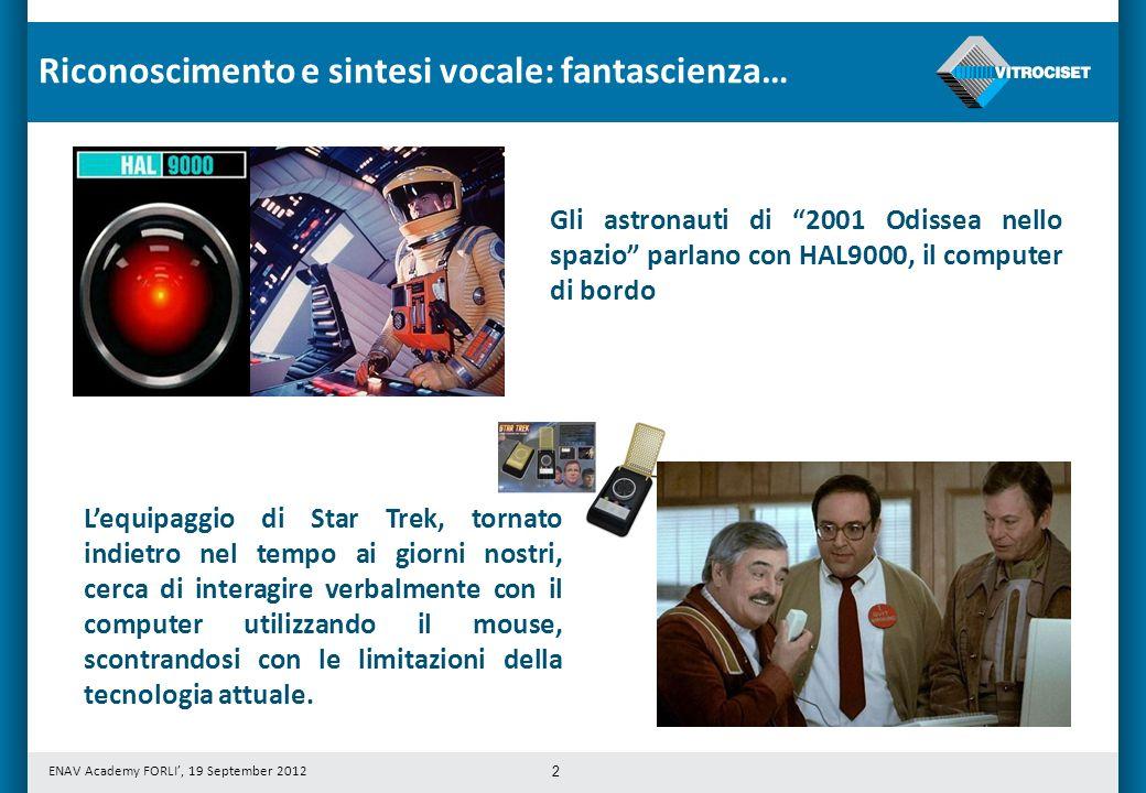 Riconoscimento e sintesi vocale: fantascienza…