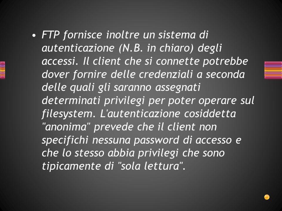 FTP fornisce inoltre un sistema di autenticazione (N. B