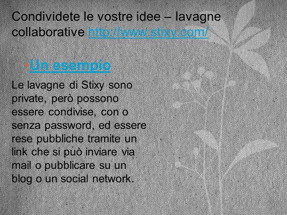 Condividete le vostre idee – lavagne collaborative http://www. stixy