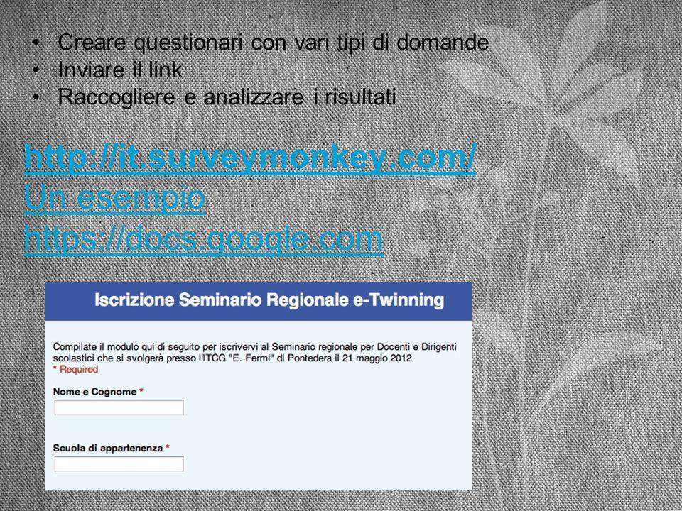 http://it.surveymonkey.com/ Un esempio https://docs.google.com