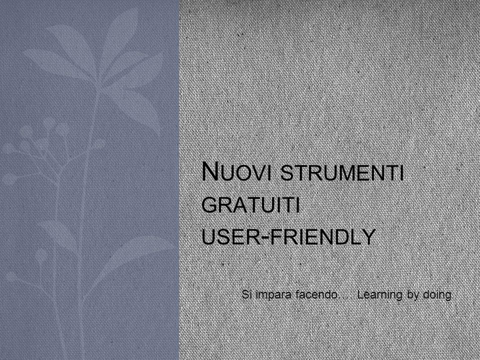 Nuovi strumenti gratuiti user-friendly