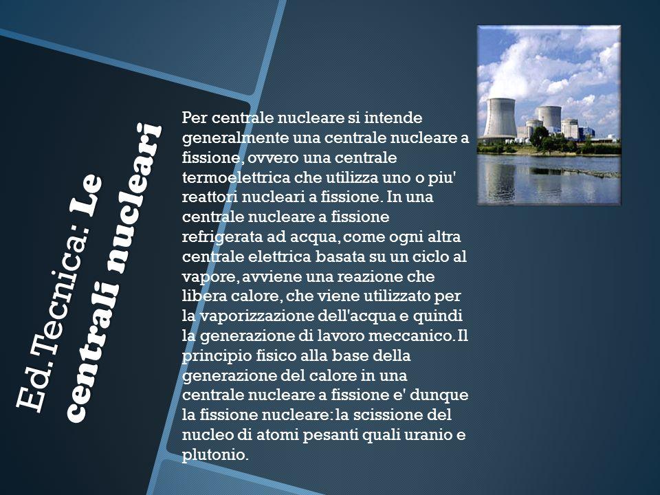 Ed.Tecnica: Le centrali nucleari