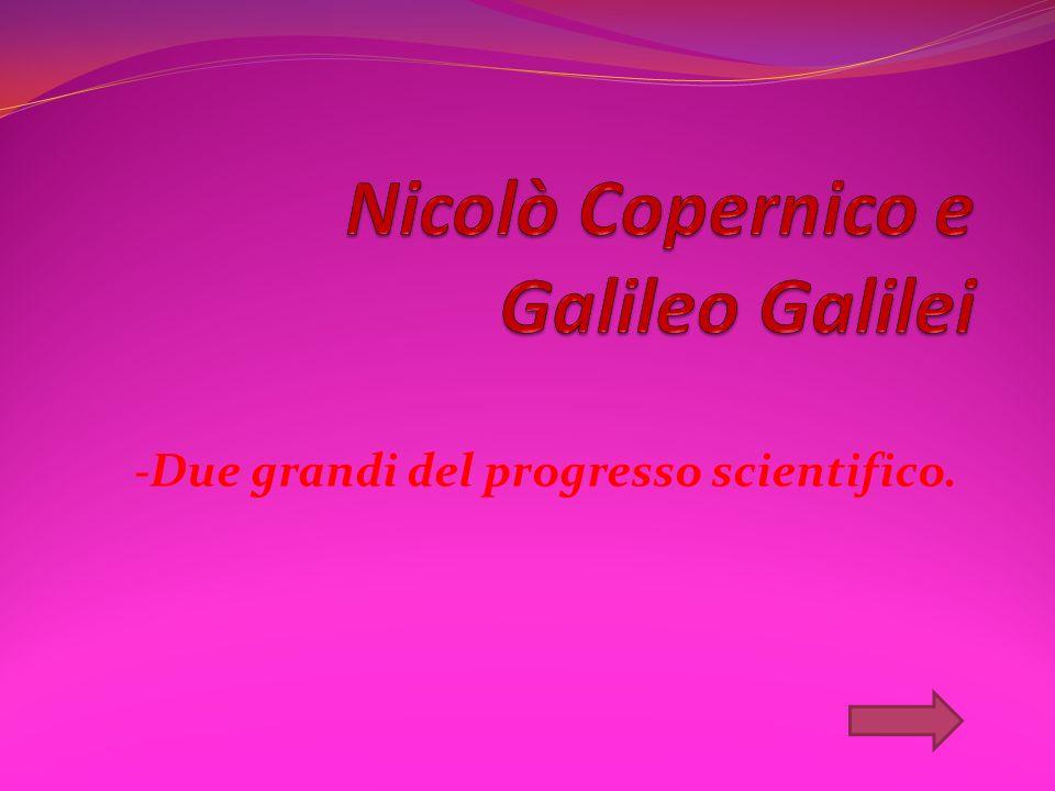 Nicolò Copernico e Galileo Galilei