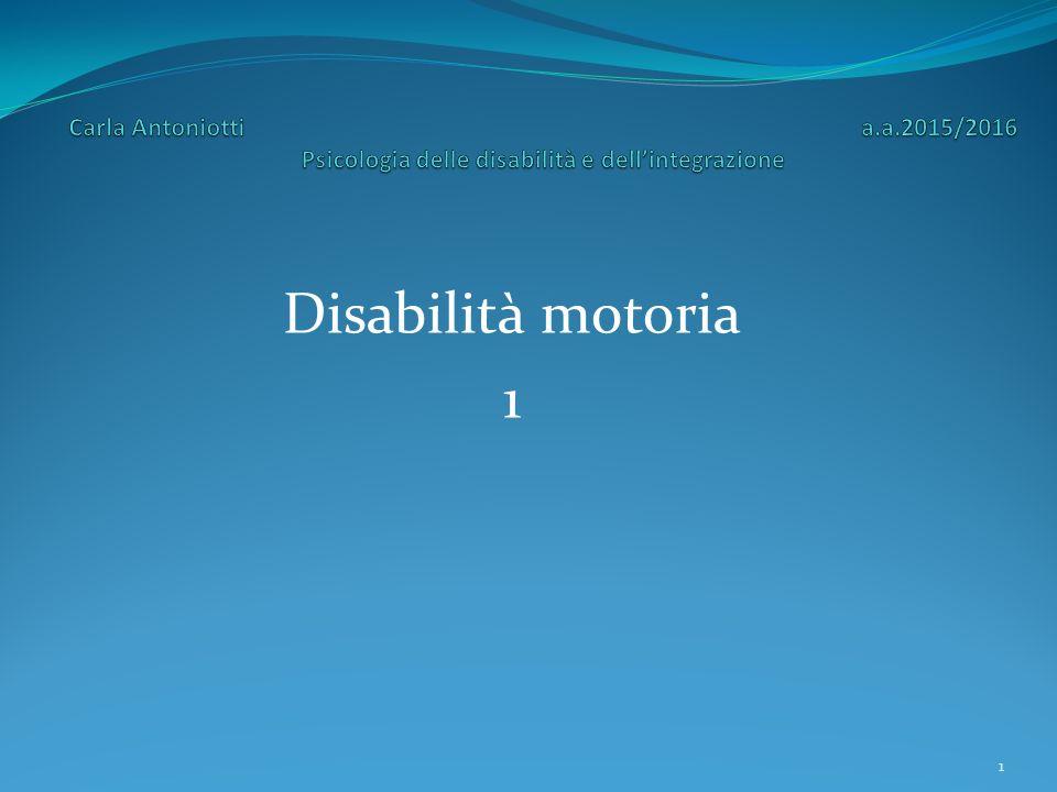 Carla Antoniotti a.a.2015/2016 Psicologia delle disabilità e dell'integrazione