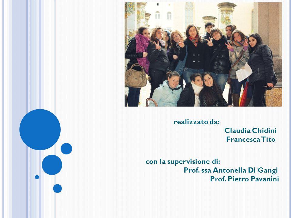 realizzato da: Claudia Chidini Francesca Tito