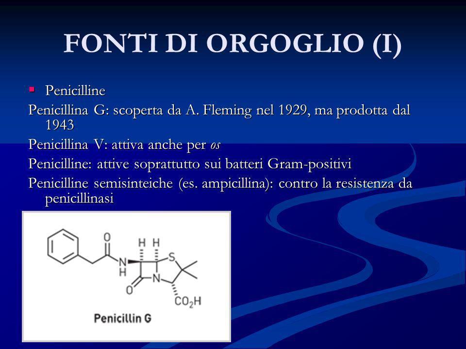 FONTI DI ORGOGLIO (I) Penicilline