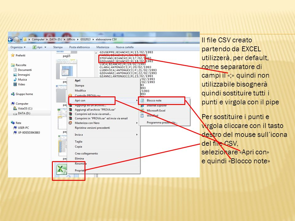 Il file CSV creato partendo da EXCEL utilizzerà, per default, come separatore di campi il «;» quindi non utilizzabile bisognerà quindi sostituire tutti i punti e virgola con il pipe