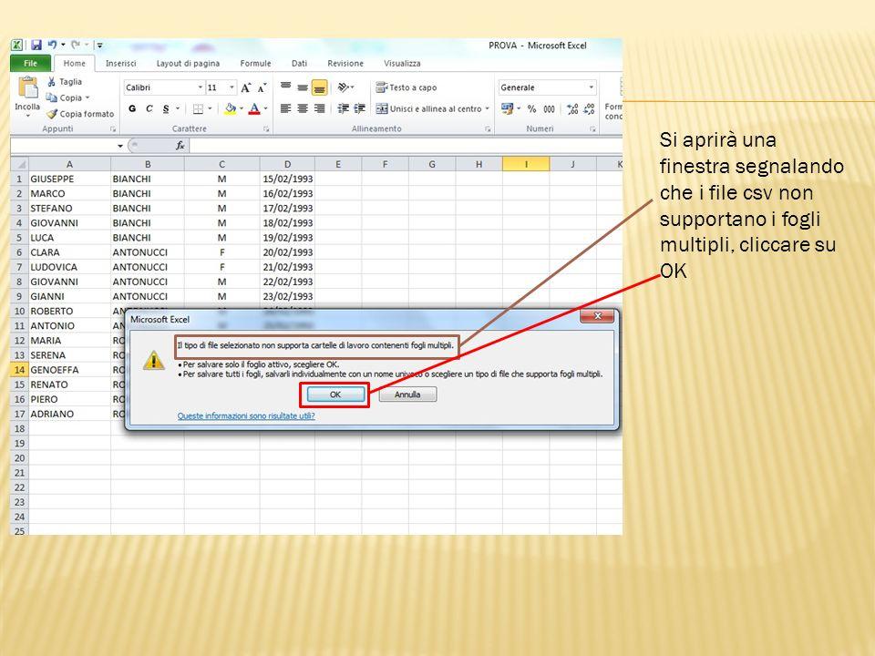 Si aprirà una finestra segnalando che i file csv non supportano i fogli multipli, cliccare su