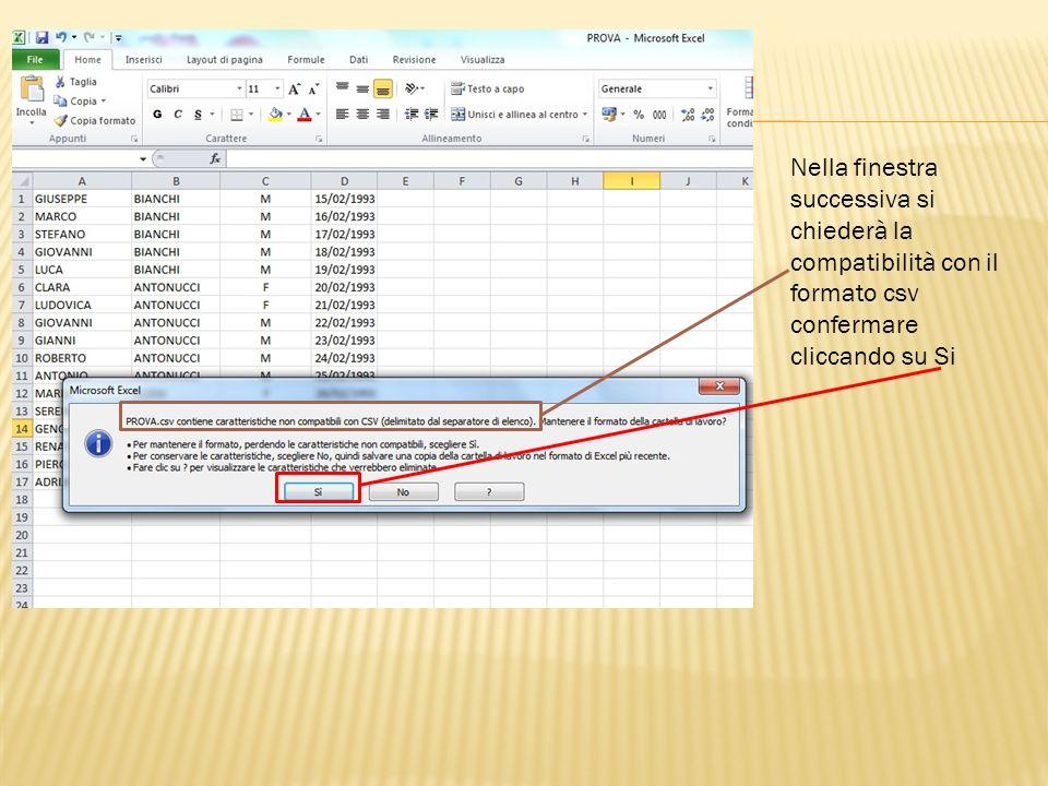 Nella finestra successiva si chiederà la compatibilità con il formato csv confermare cliccando su Si
