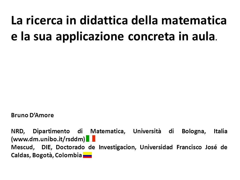 La ricerca in didattica della matematica e la sua applicazione concreta in aula.