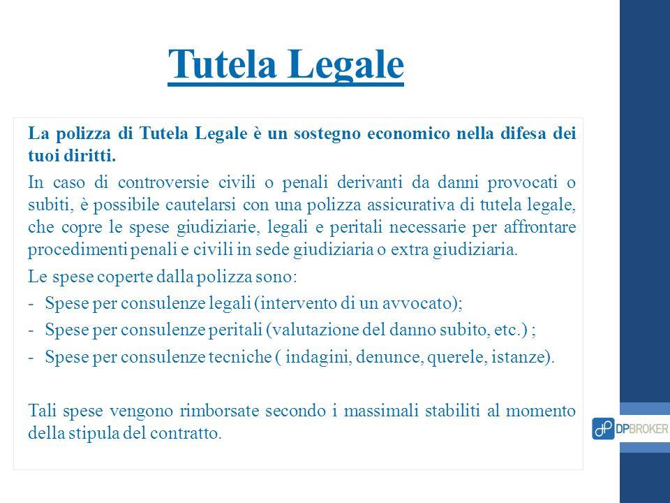 Tutela Legale La polizza di Tutela Legale è un sostegno economico nella difesa dei tuoi diritti.