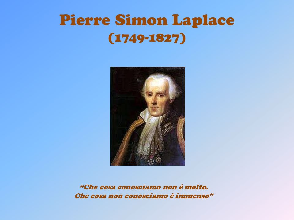 Pierre Simon Laplace (1749-1827)