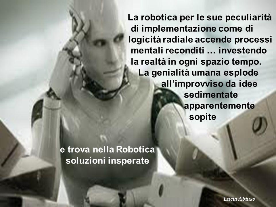e trova nella Robotica soluzioni insperate