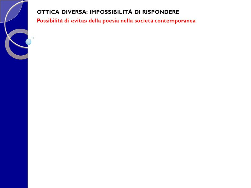 OTTICA DIVERSA: IMPOSSIBILITÀ DI RISPONDERE