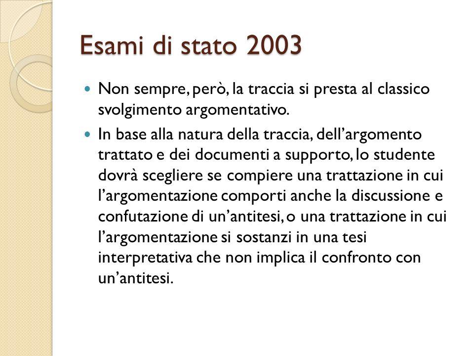 Esami di stato 2003 Non sempre, però, la traccia si presta al classico svolgimento argomentativo.
