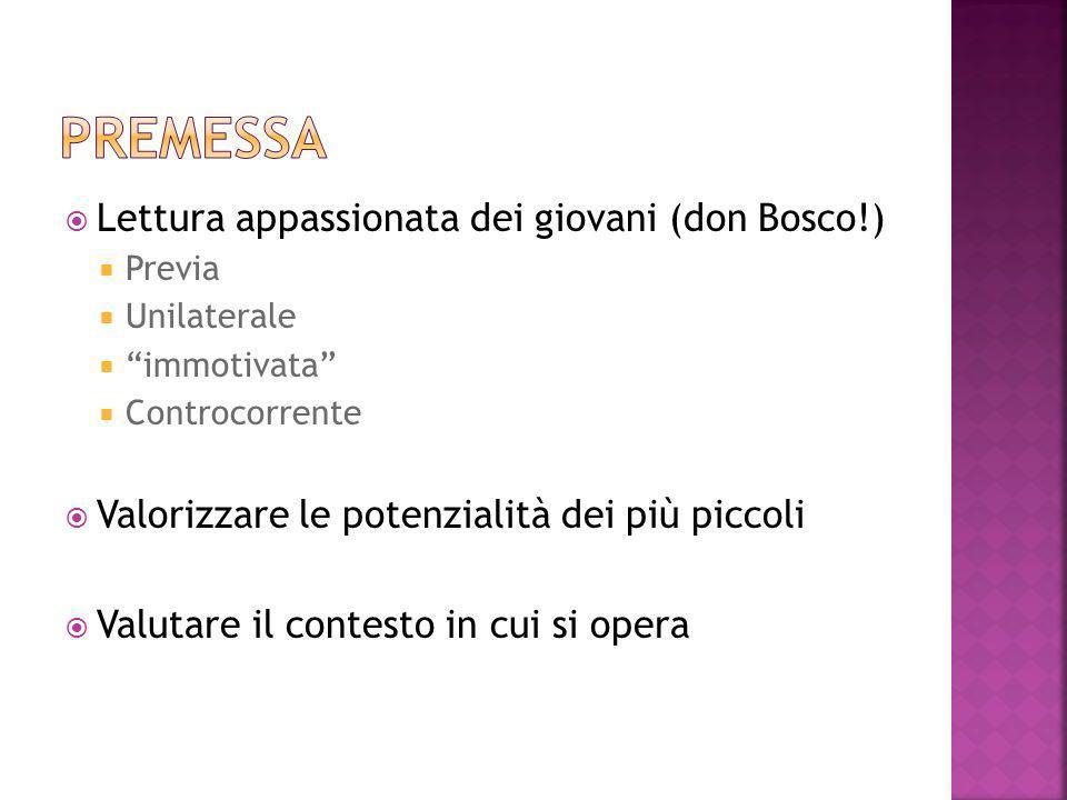 Premessa Lettura appassionata dei giovani (don Bosco!)