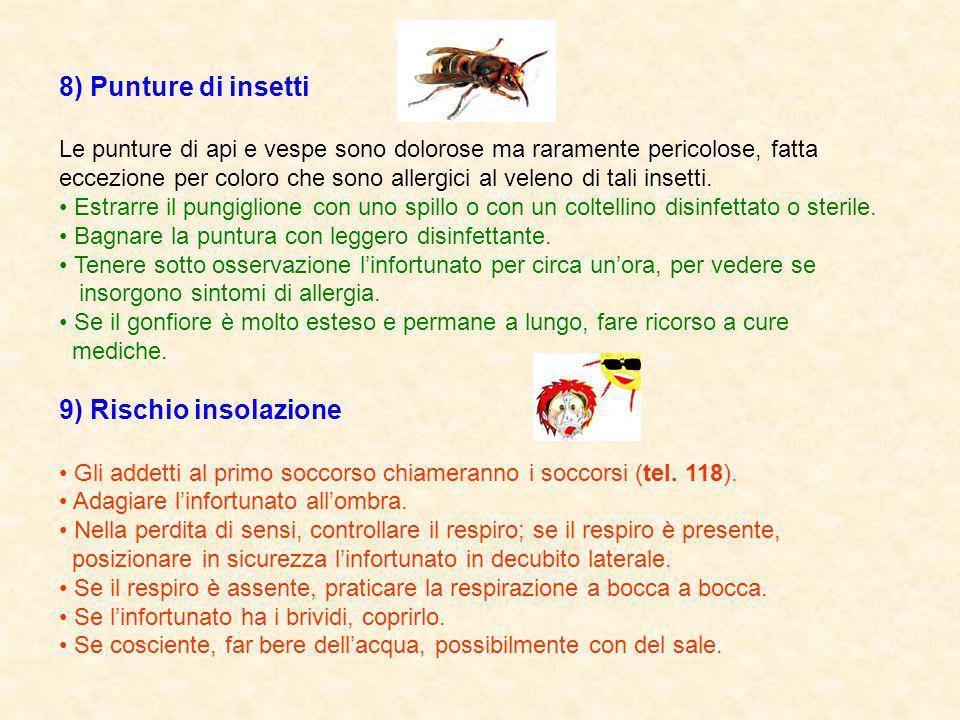 8) Punture di insetti 9) Rischio insolazione