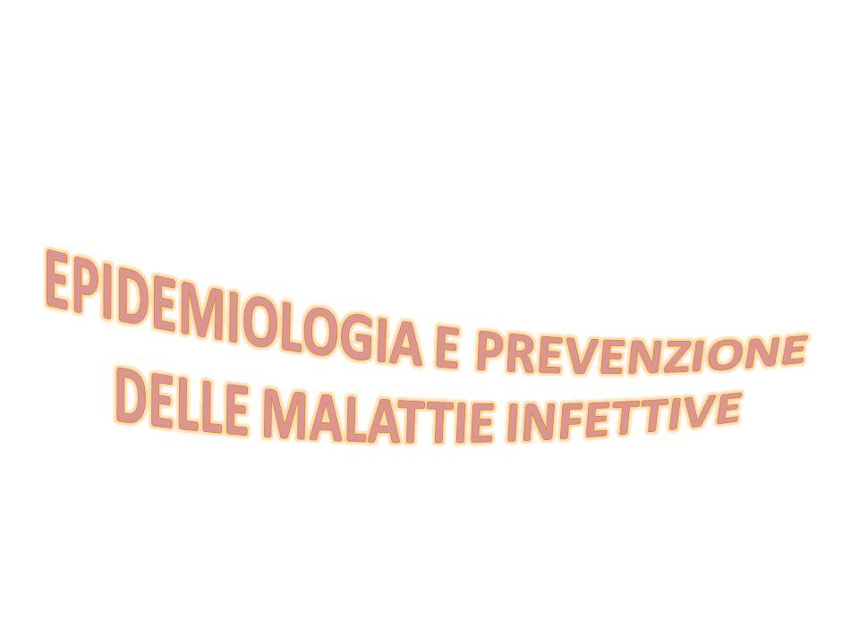 EPIDEMIOLOGIA E PREVENZIONE DELLE MALATTIE INFETTIVE