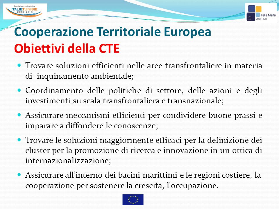 Cooperazione Territoriale Europea Obiettivi della CTE