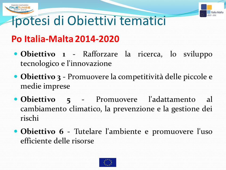Ipotesi di Obiettivi tematici Po Italia-Malta 2014-2020