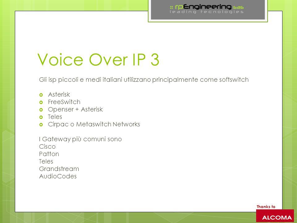 Voice Over IP 3 Gli isp piccoli e medi italiani utilizzano principalmente come softswitch. Asterisk.