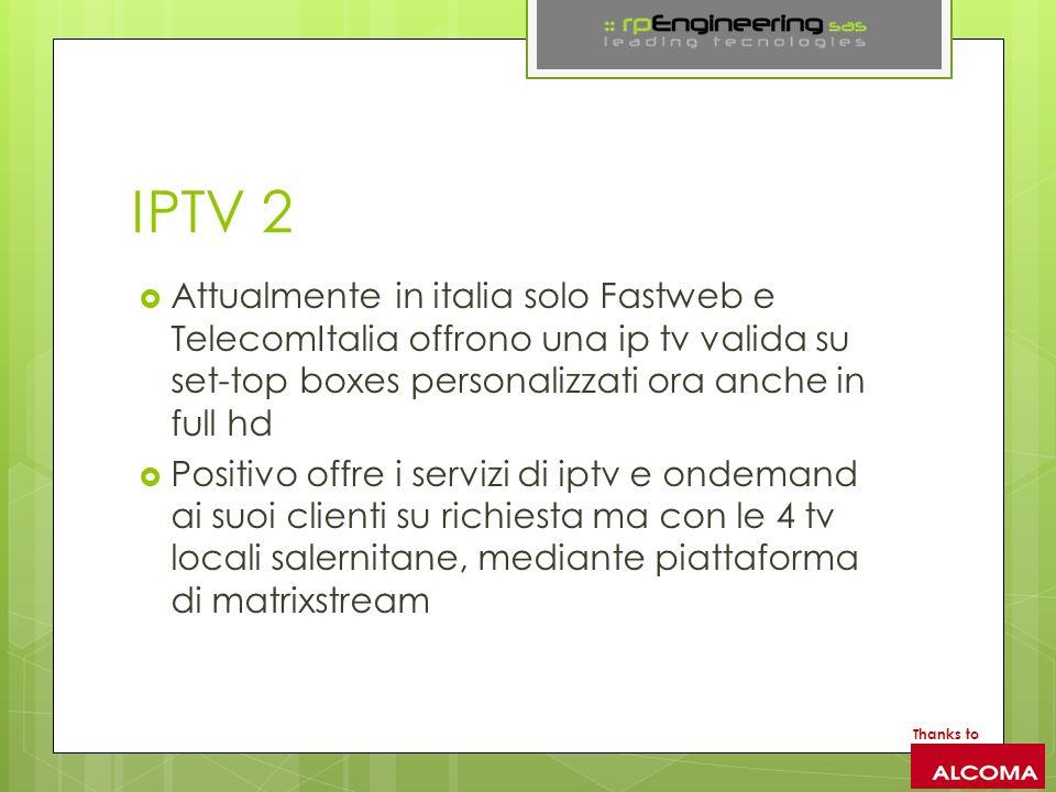 IPTV 2 Attualmente in italia solo Fastweb e TelecomItalia offrono una ip tv valida su set-top boxes personalizzati ora anche in full hd.