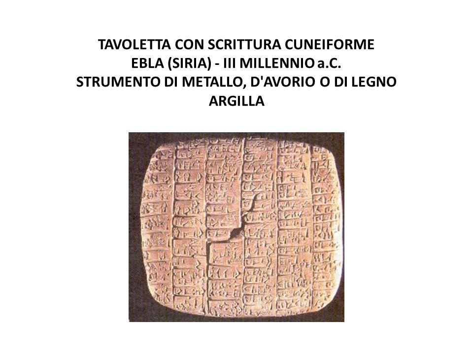 TAVOLETTA CON SCRITTURA CUNEIFORME EBLA (SIRIA) - III MILLENNIO a. C