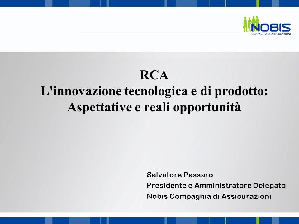 RCA L innovazione tecnologica e di prodotto: Aspettative e reali opportunità