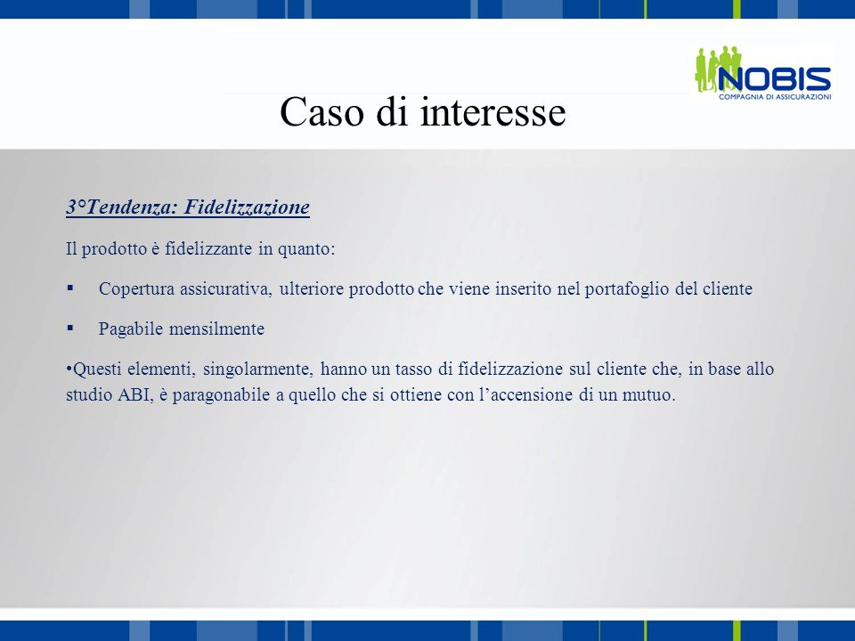 Caso di interesse 3°Tendenza: Fidelizzazione