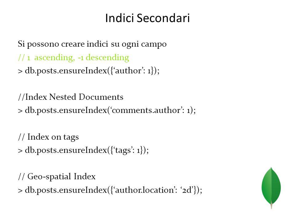Indici Secondari Si possono creare indici su ogni campo