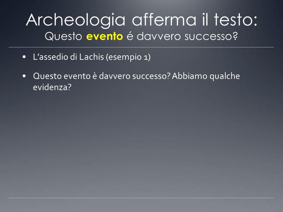 Archeologia afferma il testo: Questo evento é davvero successo