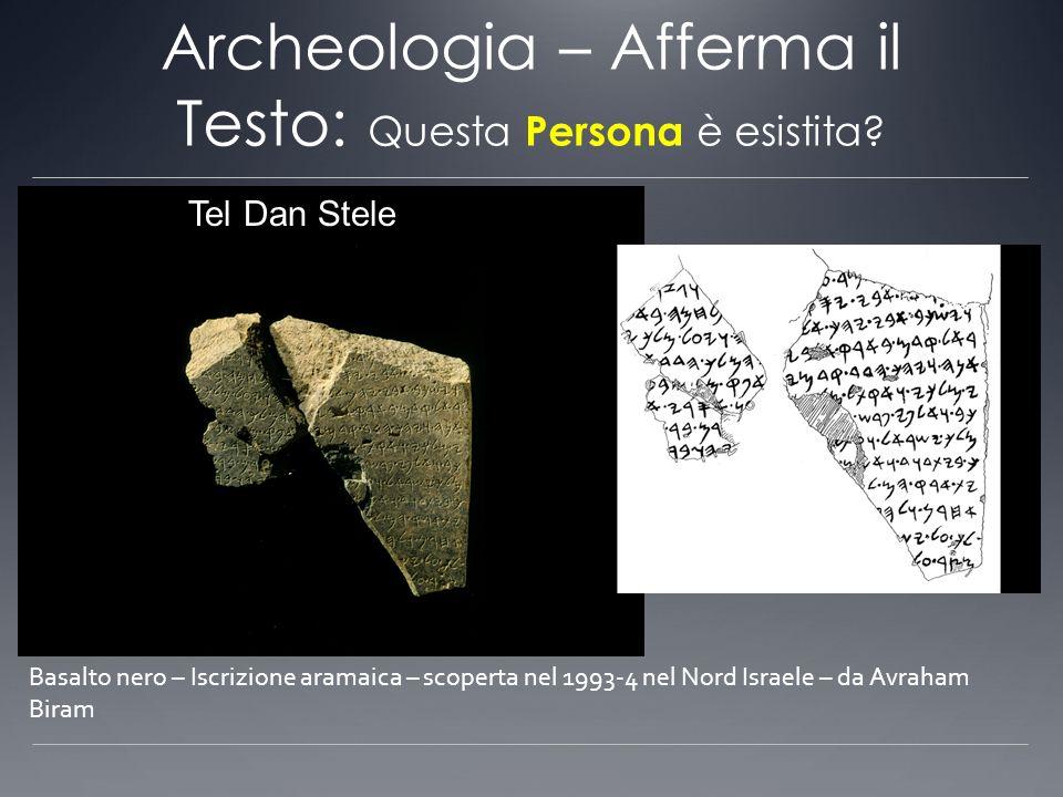 Archeologia – Afferma il Testo: Questa Persona è esistita