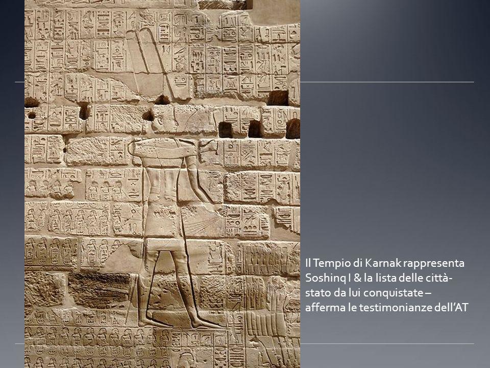 Il Tempio di Karnak rappresenta Soshinq I & la lista delle città-stato da lui conquistate – afferma le testimonianze dell'AT