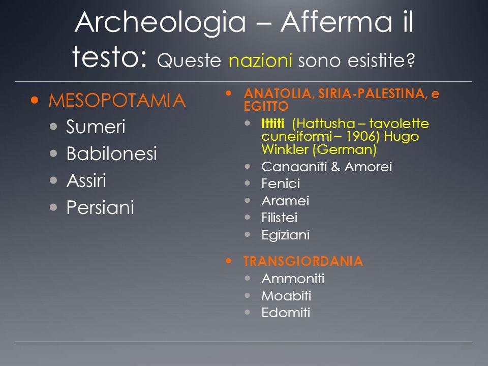 Archeologia – Afferma il testo: Queste nazioni sono esistite