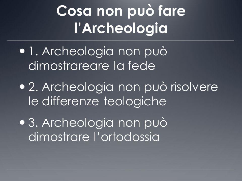 Cosa non può fare l'Archeologia