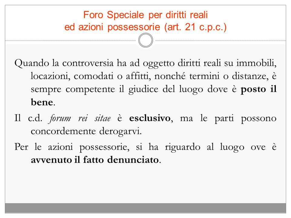 Foro Speciale per diritti reali ed azioni possessorie (art. 21 c.p.c.)