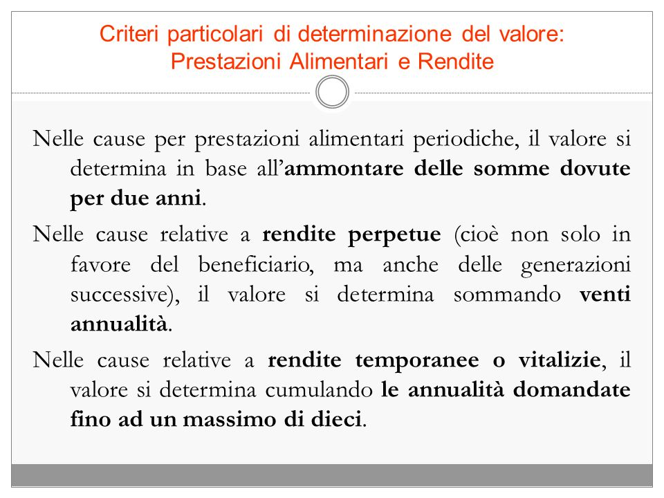 Criteri particolari di determinazione del valore: Prestazioni Alimentari e Rendite