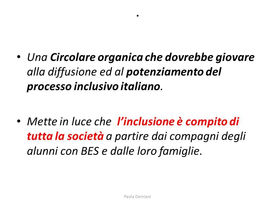 . Una Circolare organica che dovrebbe giovare alla diffusione ed al potenziamento del processo inclusivo italiano.