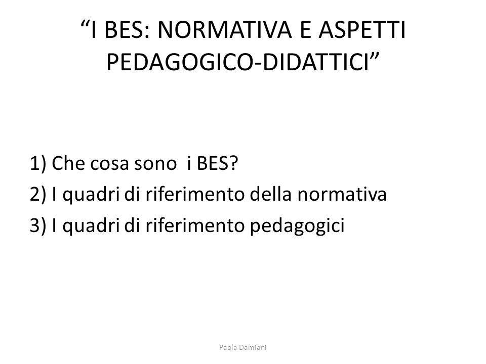 I BES: NORMATIVA E ASPETTI PEDAGOGICO-DIDATTICI