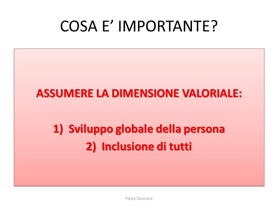 ASSUMERE LA DIMENSIONE VALORIALE: Sviluppo globale della persona