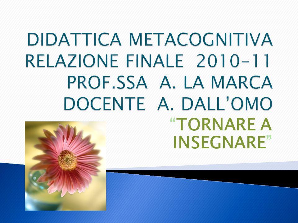 DIDATTICA METACOGNITIVA RELAZIONE FINALE 2010-11 PROF. SSA A