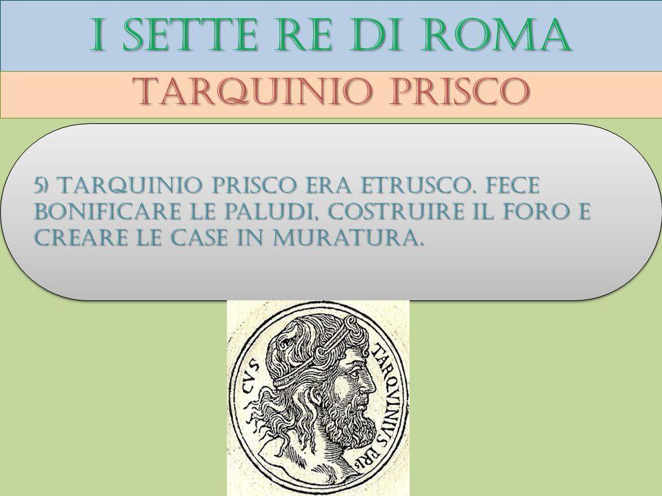 I sette re di roma Tarquinio prisco
