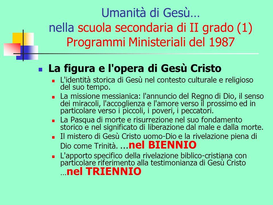 Umanità di Gesù… nella scuola secondaria di II grado (1) Programmi Ministeriali del 1987