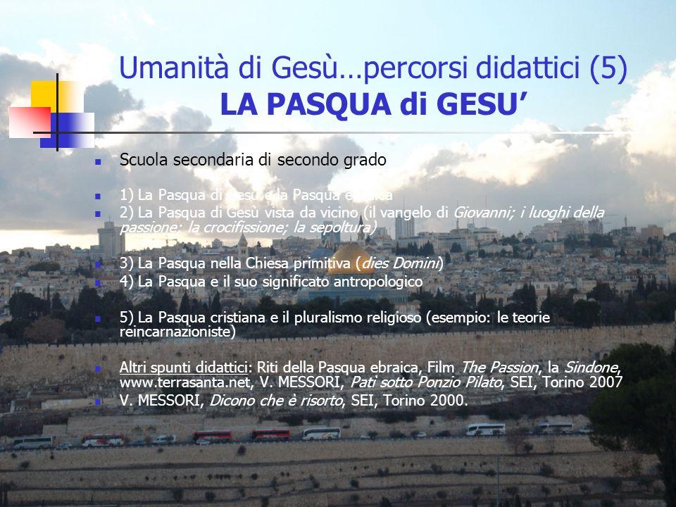 Umanità di Gesù…percorsi didattici (5) LA PASQUA di GESU'
