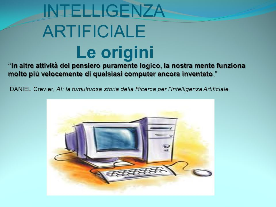 INTELLIGENZA ARTIFICIALE Le origini